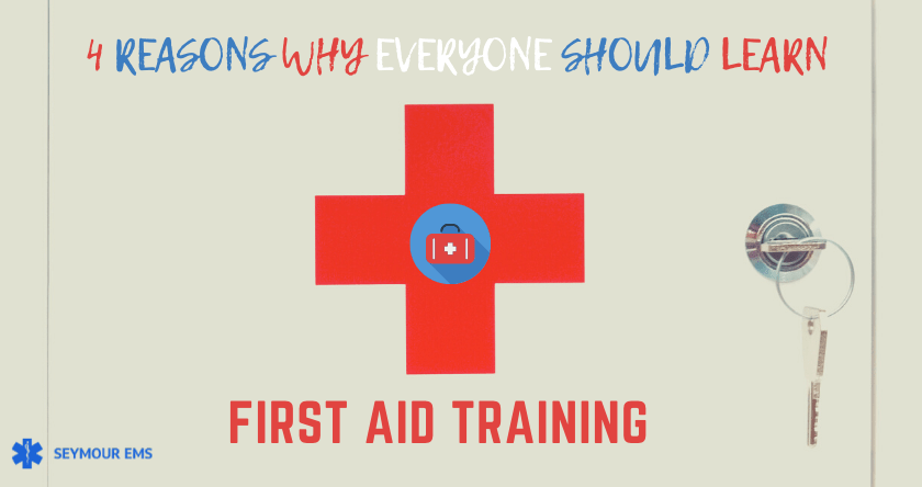 4 Reasons Why Everyone Should Learn First Aid Training