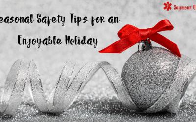 Seasonal Safety Tips for an Enjoyable Holiday