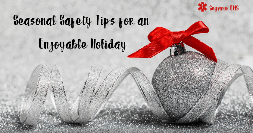 Seasonal Safety Tips for an Enjoyable Holiday